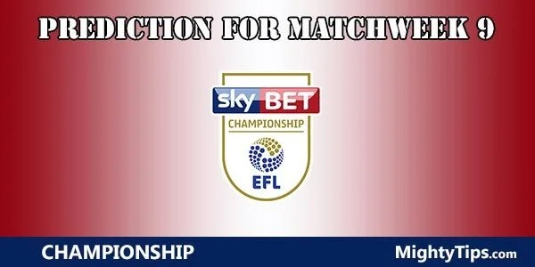 Championship Prediction and Betting Tips Matchweek 9
