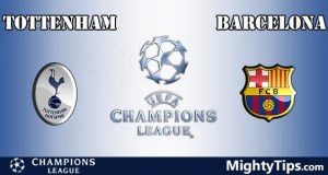 Tottenham vs Barcelona Prediction, Preview and Betting Tips