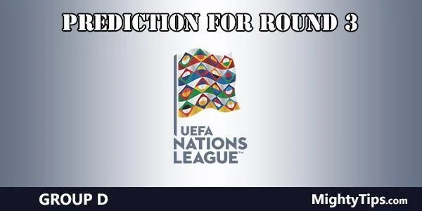 UEFA Nations League Group D Predictions Round 3