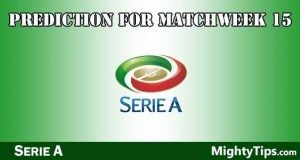 Serie A Prediction and Betting Tips Matchweek 15