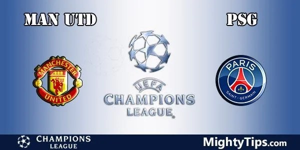 Manchester United vs PSG Prediction, Preview and Betting TIps