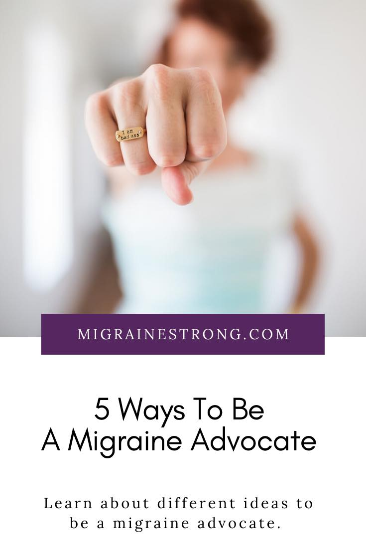 How To Be A Migraine Advocate
