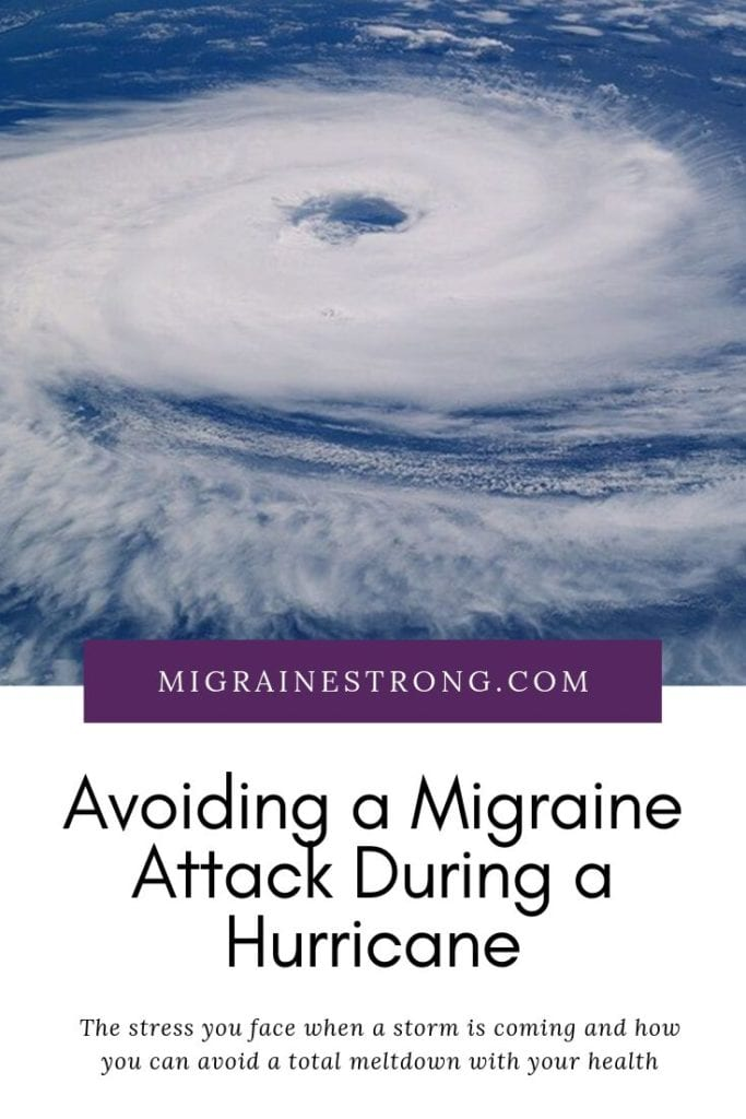 Concerned about migraine attacks and the stress of hurricane season? This post gives you a few tips on how to cope. #migraine #hurricane #stormyweather