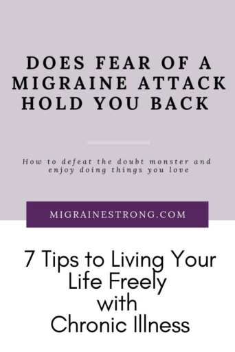 Does fear of a migraine attack hold you back? Here are 7 tips to living life freely with a chronic illness!