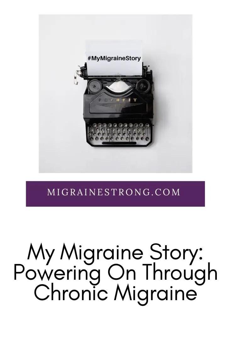My Migraine Story: Powering On Through Chronic Migraine