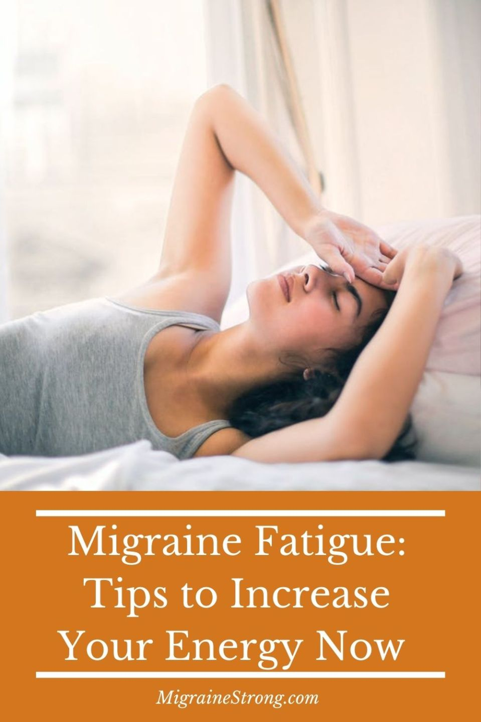 Migraine and Fatigue: Tips to Increase Energy Now