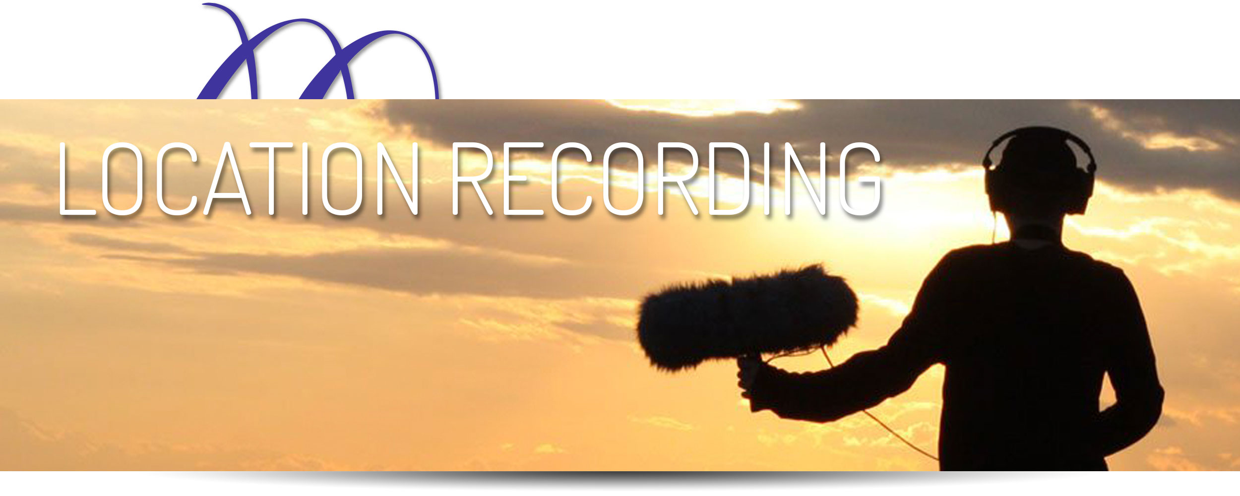 Location Recording, Remote Recording, Field Recording