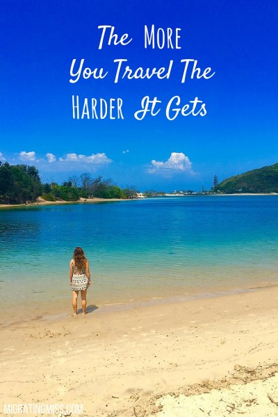 The More You Travel The Harder It Gets
