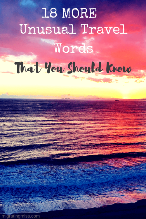 More Unusual Travel Words That You Should Know