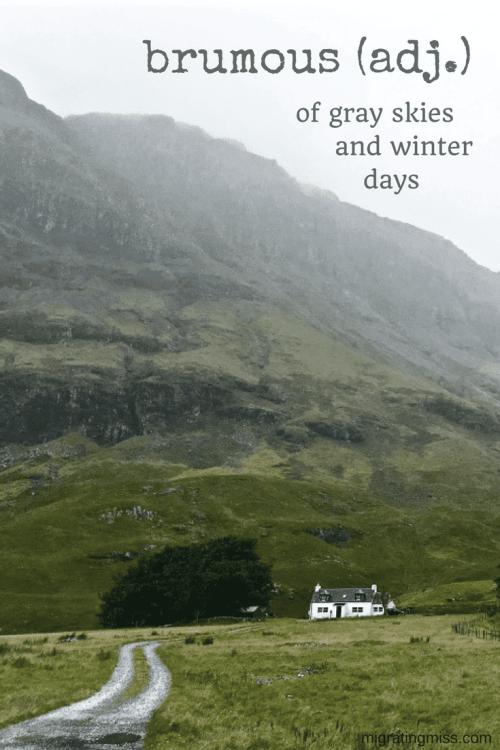 unusual travel words - brumous