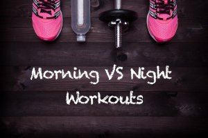 Morning vs Night Workout