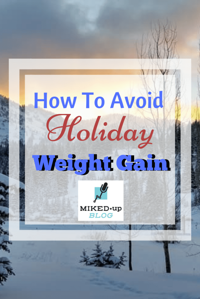 How to Not Gain a Single Pound Over the Holidays #avoidweightgain #health #healthychoices #exercise #nutrition