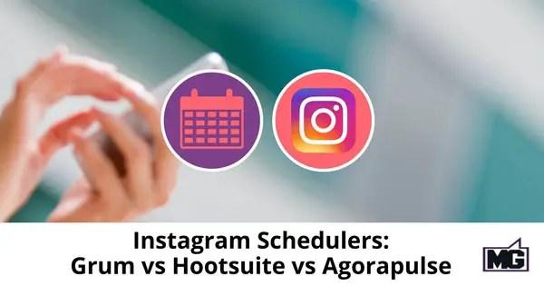 Instagram-Schedulers_-Grum-vs-Hootsuite-vs-Agorapulse-315