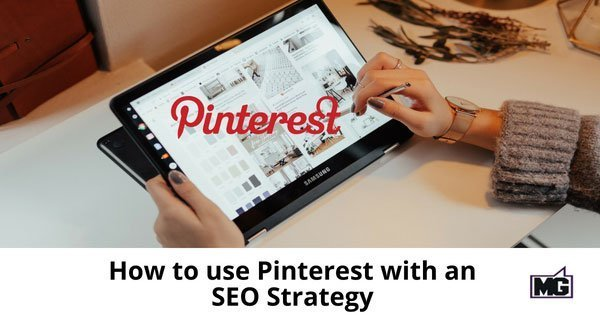 How to use Pinterest with an SEO Strategy