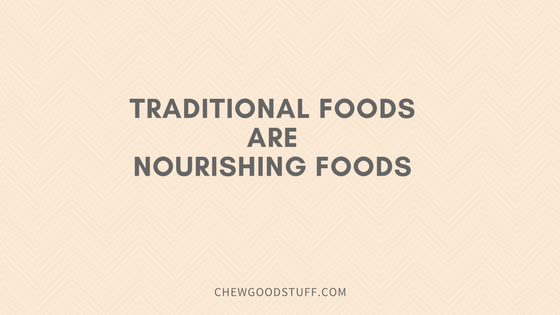 Traditional Foods Are Nourishing Foods