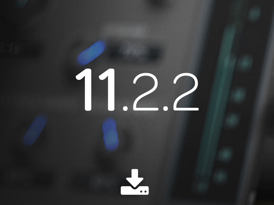 Now available—Pro Tools 11.2.2 update