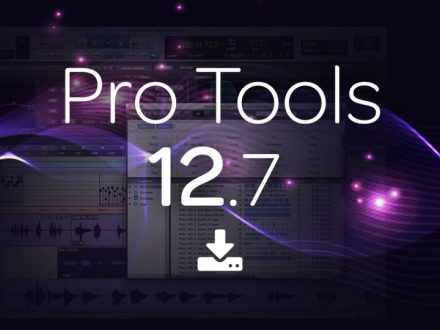 Avid Pro Tools® | Software 12.7 Now Available