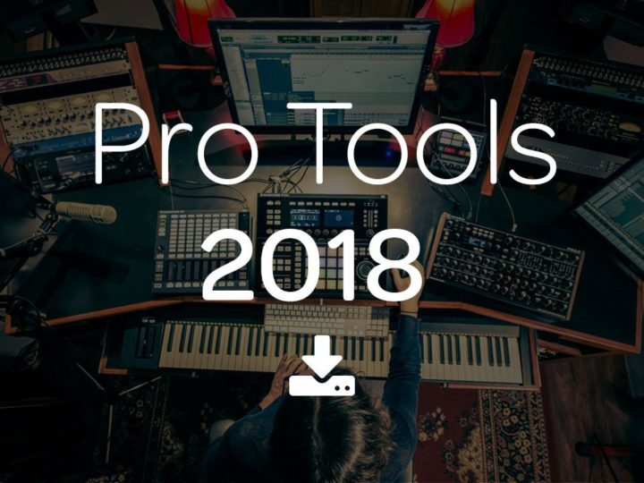 Avid Pro Tools® | Software 2018 Now Available