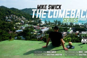 Mike Swick: The Comeback - Ep #6: Farewell To Phuket