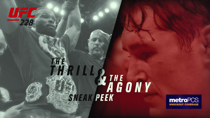 UFC 228: The Thrill and the Agony- Sneak Peek. Incredible video