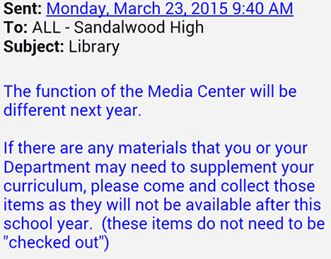 Sandalwood's faculty was told that books at Sandalwood's library would be completely unavailable next year.
