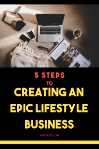 Find out how to create an epic lifestyle business using these 5 steps