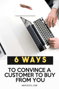 Find out the 6 ways that you can do in order to convince your clients and customers to buy from you.