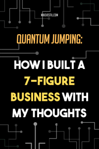 Find out how Mike Vestil built a 7-figure business with his thoughts by quantum leaping.
