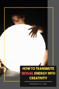 Find out how to transmute your sexual energy into creativity that contributes to the success of your business or wherever you are in your life right now.