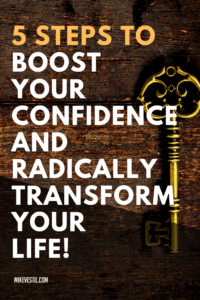 Today's blog is about finding out  how  to BOOST your confidence and radically transform your life! In 5 Steps! Check it out today!