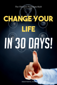 Find out how you can shift your mindset and change your life in 30 days!