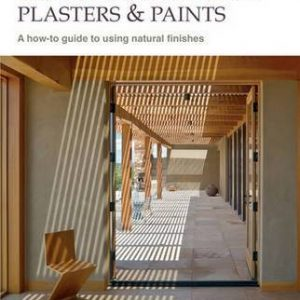 Clay & Lime Renders, Plasters & Paints: Using Natural Finishes