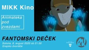 MIKK Kino: Animateka pod zvezdami- Fantomski deček