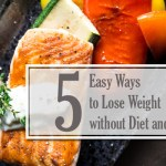 How To Lose Weight Without Dieting Or Exercising? – Complete Guide!