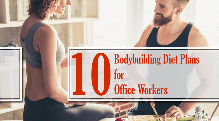 Body building diet plans for office workers