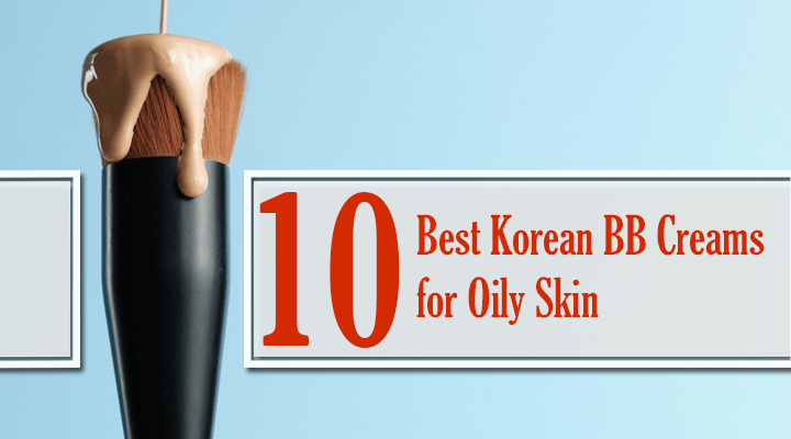 Best Korean BB Cream for Oily Skin