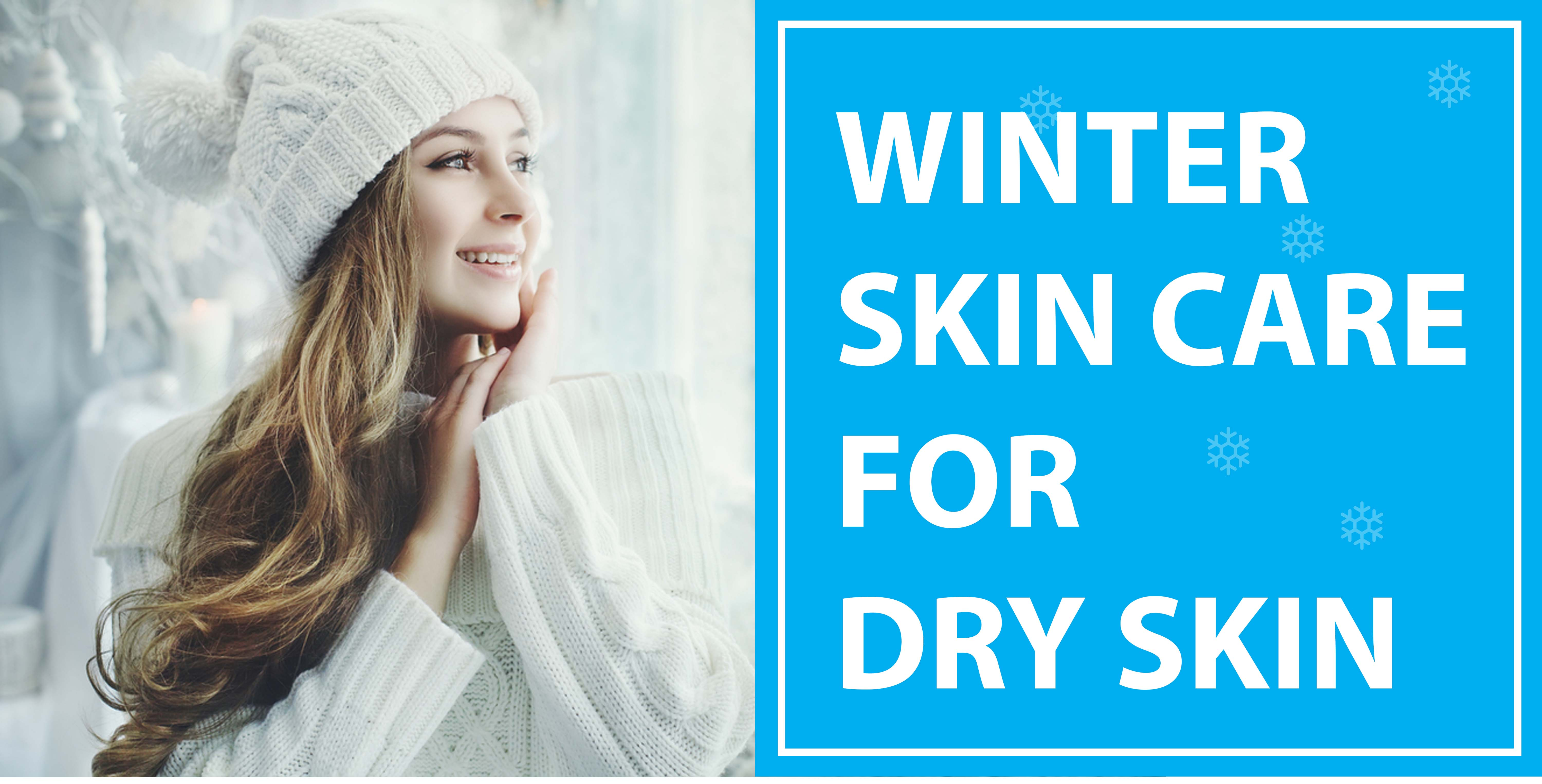 Winter skin care routine for dry skin