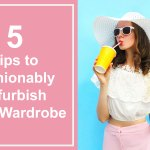 Tips to Fashionably Refurbish Your Wardrobe