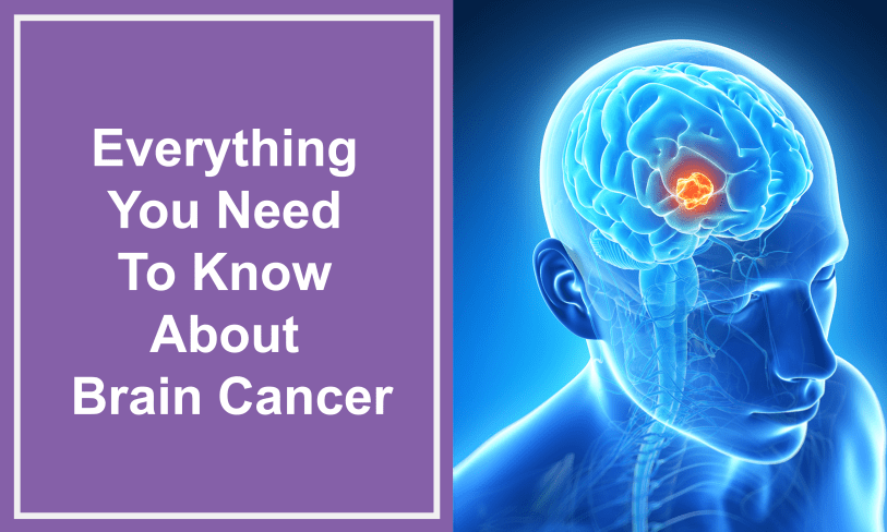 Everything You Need To Know About Brain Cancer