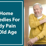 5 Home remedies for body pain in old age