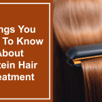 Things You Need To Know About Protein Hair Treatment
