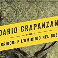 Intervista a Dario Crapanzano: Non ho mai pensato di far sparire il commissario Arrigoni
