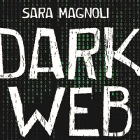 Libri per ragazzi: Dark web - Sara Magnoli