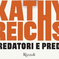 Predatori e prede -  Kathy Reichs