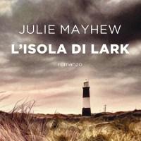 L'isola di Lark - Julie Mayhew