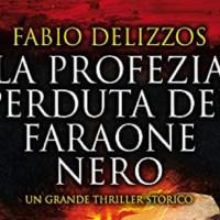 La profezia perduta del faraone nero -  Fabio Delizzos