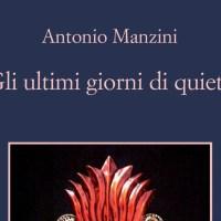 Gli ultimi giorni di quiete - Antonio Manzini