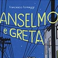 Libri per ragazzi: Anselmo e Greta - Federico Formaggi