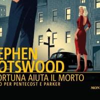La fortuna aiuta il morto - Stephen Spotswood