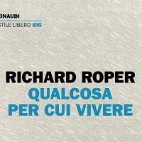 Qualcosa per cui vivere -  Richard Roper